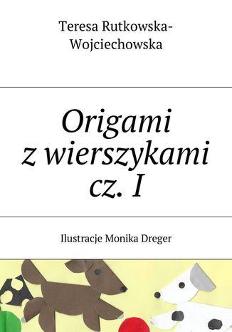 Okładka książki/ebooka Origami zwierszykami cz.I
