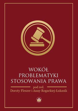 Okładka książki/ebooka Wokół problematyki stosowania prawa