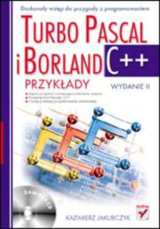 Okładka książki/ebooka Turbo Pascal i Borland C++. Przykłady. Wydanie II