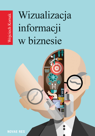 Okładka książki/ebooka Wizualizacja informacji w biznesie