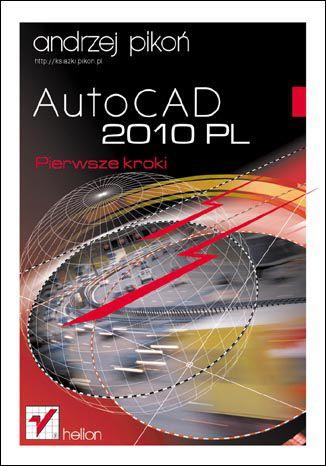 Okładka książki AutoCAD 2010 PL. Pierwsze kroki