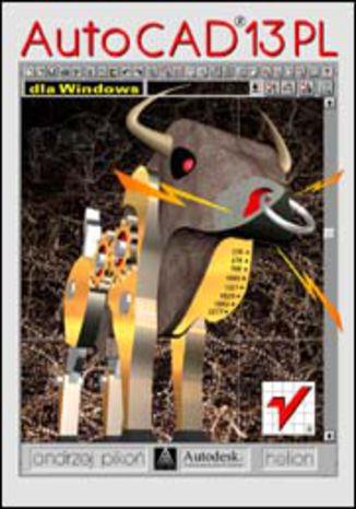 Okładka książki/ebooka AutoCAD 13 PL dla Windows