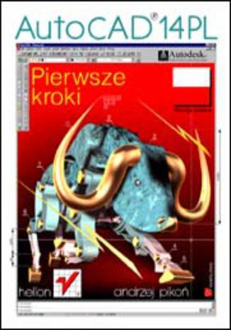 Okładka książki/ebooka AutoCAD 14 PL. Pierwsze kroki