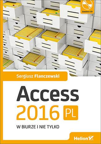 Okładka książki Access 2016 PL w biurze i nie tylko
