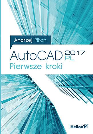 Okładka książki AutoCAD 2017 PL. Pierwsze kroki