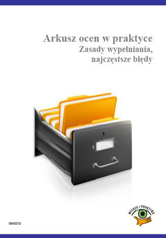 Okładka książki/ebooka Arkusz ocen w praktyce, Zasady wypełniania, najczęstsze błędy