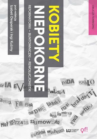 Okładka książki/ebooka Kobiety niepokorne. Reformatorki - buntowniczki - rewolucjonistki