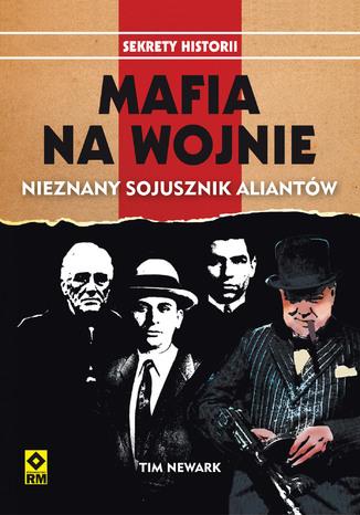 Okładka książki/ebooka Mafia na wojnie. Nieznany sojusznik alinatów