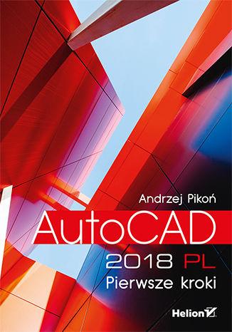 Okładka książki/ebooka AutoCAD 2018 PL. Pierwsze kroki