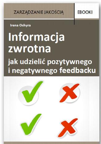 Okładka książki/ebooka Informacja zwrotna - jak udzielić pozytywnego i negatywnego feedbacku