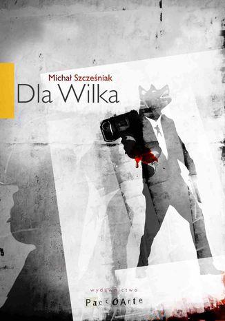 Okładka książki/ebooka Dla Wilka
