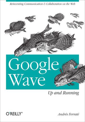 Okładka książki/ebooka Google Wave: Up and Running