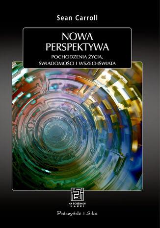 Okładka książki/ebooka Nowa perspektywa. Pochodzenie życia, świadomości i Wszechświata
