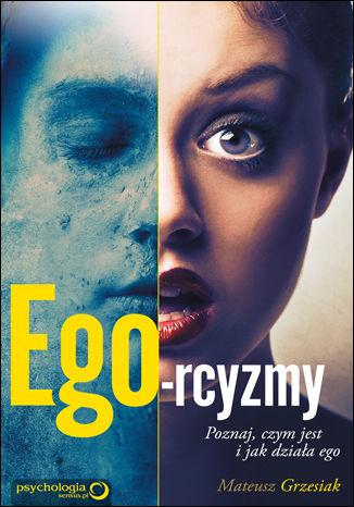 Okładka książki/ebooka Ego-rcyzmy. Poznaj, czym jest i jak działa ego