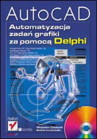 Okładka książki AutoCAD. Automatyzacja zadań grafiki za pomocą Delphi