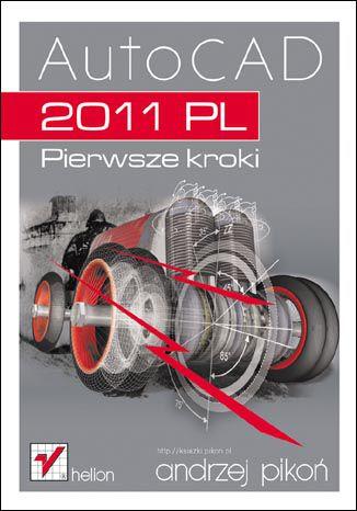 Okładka książki/ebooka AutoCAD 2011 PL. Pierwsze kroki