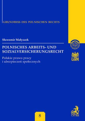 Okładka książki/ebooka Polnisches Arbeits - und Sozialversicherungsrecht. Polskie prawo pracy i ubezpieczeń społecznych Band 8