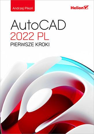 Okładka książki/ebooka AutoCAD 2022 PL. Pierwsze kroki