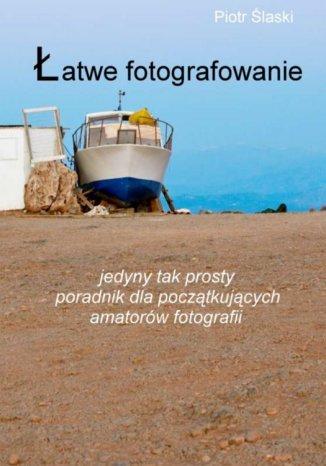 Okładka książki/ebooka Łatwe fotografowanie