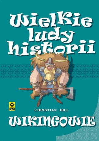 Okładka książki/ebooka Wielkie ludy historii. Wikingowie