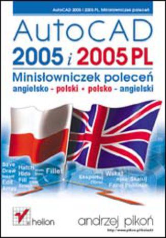 Okładka książki AutoCAD 2005 i 2005 PL. Minisłowniczek poleceń: angielsko-polski i polsko-angielski
