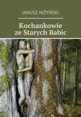 Okładka książki/ebooka Kochankowie zeStarych Babic