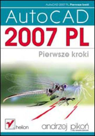 Okładka książki/ebooka AutoCAD 2007 PL. Pierwsze kroki