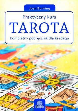 Okładka książki/ebooka Praktyczny kurs Tarota. Kompletny podręcznik dla każdego