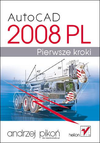 Okładka książki/ebooka AutoCAD 2008 PL. Pierwsze kroki