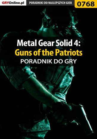 Okładka książki/ebooka Metal Gear Solid 4: Guns of the Patriots - poradnik do gry