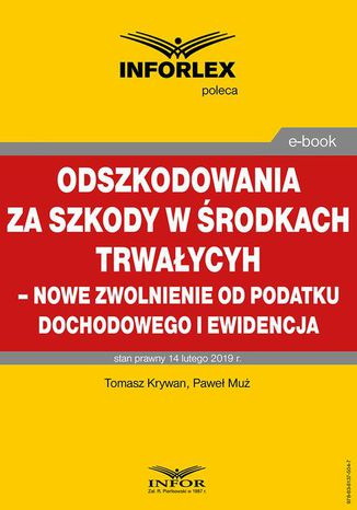 Okładka książki/ebooka Odszkodowania za szkody w środkach trwałych - nowe zwolnienie od podatku dochodowego i ewidencja