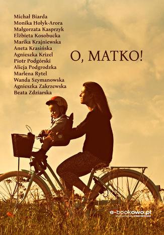 Okładka książki/ebooka O, Matko!