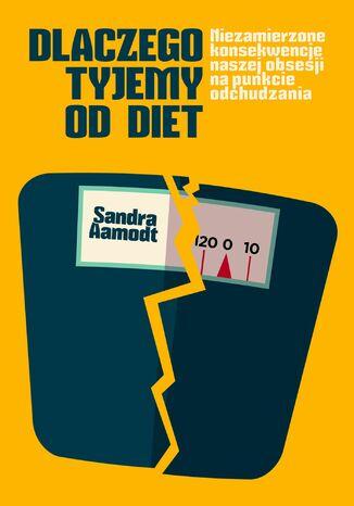 Okładka książki/ebooka Dlaczego tyjemy od diet