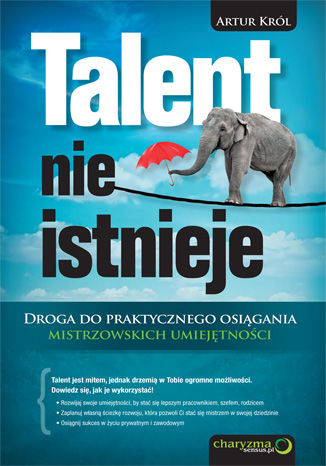 Okładka książki/ebooka Talent nie istnieje. Droga do praktycznego osiągania mistrzowskich umiejętności