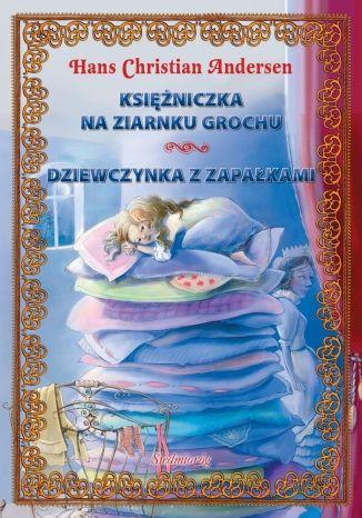 Okładka książki/ebooka Księżniczka na ziarnku grochu + Dziewczynka z zapałkami