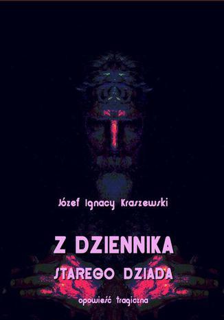 Okładka książki/ebooka Z dziennika starego dziada