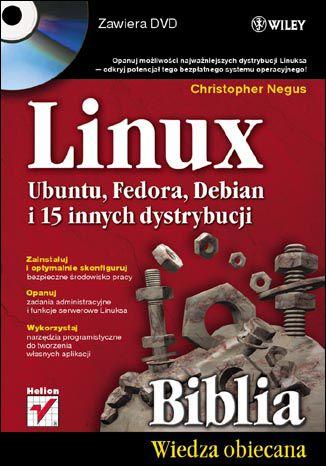 Okładka książki/ebooka Linux. Biblia. Ubuntu, Fedora, Debian i 15 innych dystrybucji