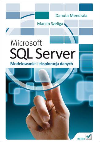 Okładka książki/ebooka Microsoft SQL Server. Modelowanie i eksploracja danych