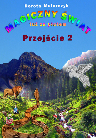 Okładka książki/ebooka Magiczny świat tuż za płotem. Przejście 2