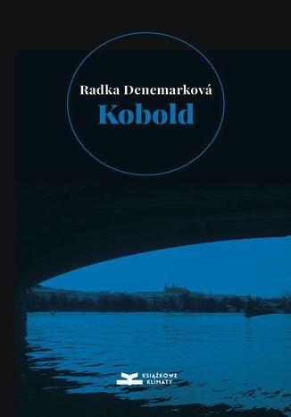 Okładka książki/ebooka Kobold: Niepotrzebna czułość. O wodzie; Niepotrzebni ludzie. O ogniu