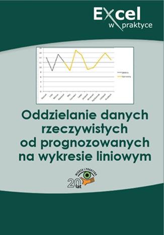 Okładka książki/ebooka Oddzielanie danych rzeczywistych od prognozowanych na wykresie liniowym