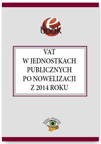 Okładka książki/ebooka VAT w jednostkach publicznych po nowelizacji z 2014 roku