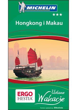 Okładka książki Hongkong i Makau. Udane wakacje. Wydanie 1