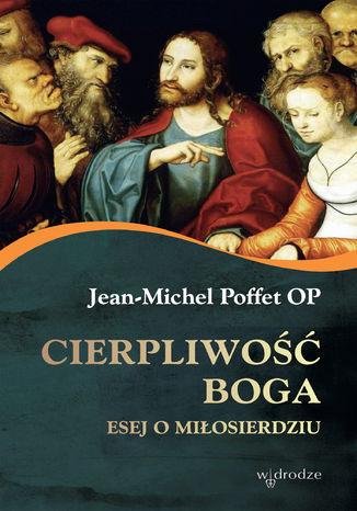 Okładka książki/ebooka Cierpliwość Boga. Esej o miłosierdziu