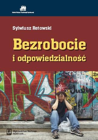Okładka książki/ebooka Bezrobocie i odpowiedzialność