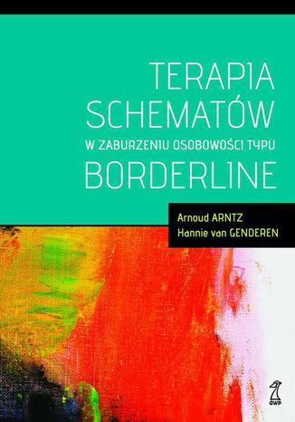 Okładka książki/ebooka Terapia schematów w zaburzeniu osobowości typu borderline