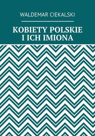 Okładka książki/ebooka Kobiety polskie i ich imiona