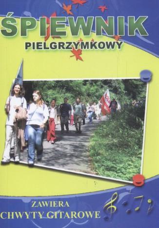 Okładka książki/ebooka Śpiewnik pielgrzymkowy. Zawiera chwyty gitarowe