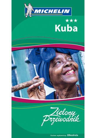 Okładka książki/ebooka Kuba. Zielony Przewodnik. Wydanie 1