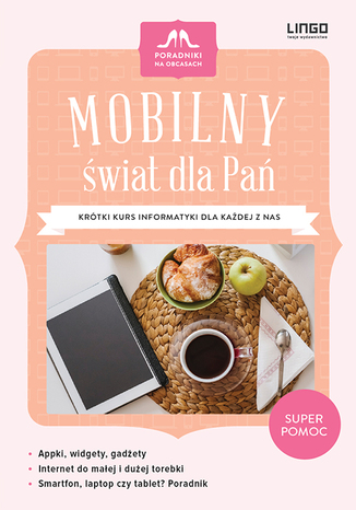 Okładka książki/ebooka Mobilny świat dla Pań. Krótki kurs informatyki dla każdej z nas